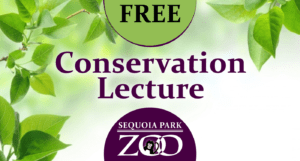 Conservation Lecture @ Sequoia Park Zoo